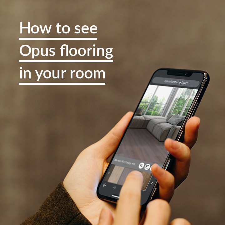 How to see Opus flooring in your room